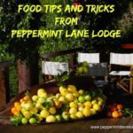 Food tips and tricks from Peppermint lane Lodge